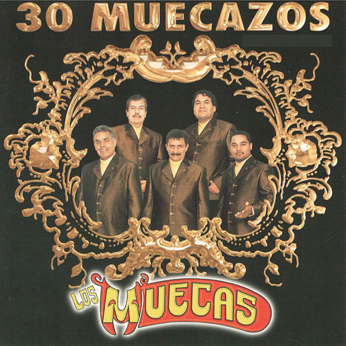 30 Muecazos by Los Muecas