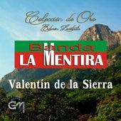 Valentin De La Sierra by Banda La Mentira