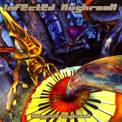Classical Mushroom by Infected Mushroom