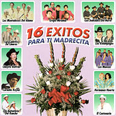 16 Exitos Para Ti Madrecita by Various Artists