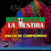 Anillo De Compromiso by Banda La Mentira