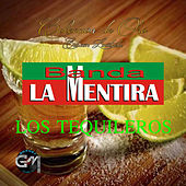 Los Tequileros by Banda La Mentira