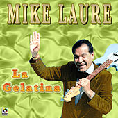 La Gelatina by Mike Laure