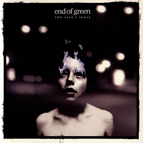 The Sick's Sense by End Of Green