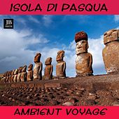 Ambient Voyage Isola Di Pasqua by Fly Project
