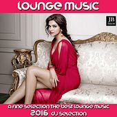 Lounge Music (DJ Selection 2016) by Fly Project