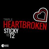 Triple Heartbroken by Sticky
