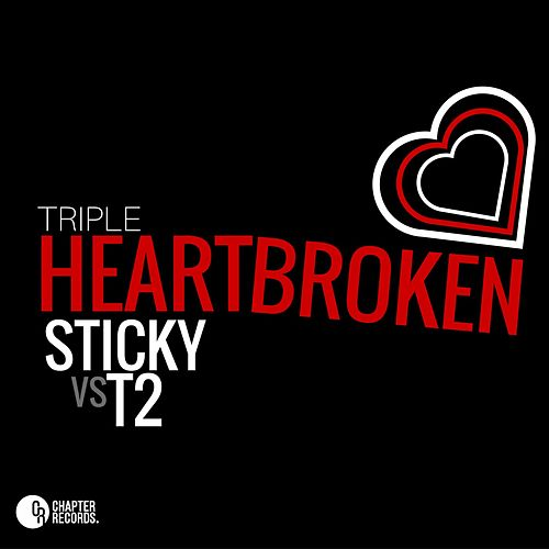 Triple Heartbroken by Sticky