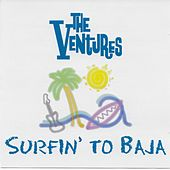 Surfin' to Baja by The Ventures