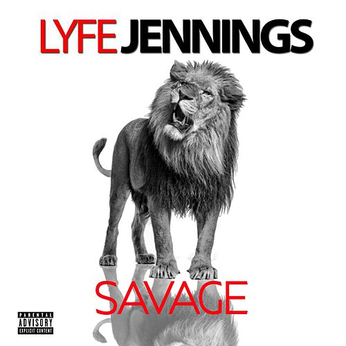 Savage by Lyfe Jennings