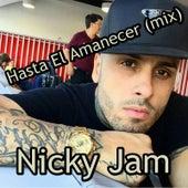 Hasta el Amanecer (Mix) by Nicky Jam