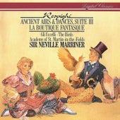 Respighi: Ancient Airs & Dances;The Birds; La Boutique Fantasque von Sir Neville Marriner
