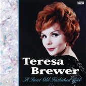 A Sweet Old-Fashioned Girl by Teresa Brewer