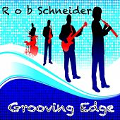 Grooving Edge by Rob Schneider