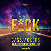 F*CK (Dimitri Vegas & Like Mike Edit) by Bassjackers