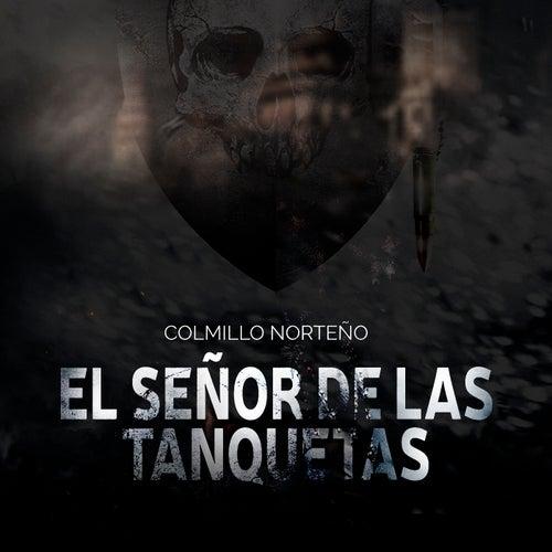 El Señor de las Tanquetas by Colmillo Norteno