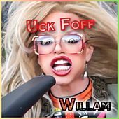 Uck Foff by Willam