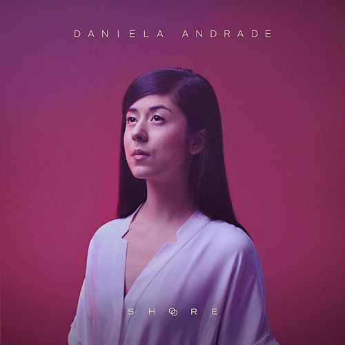 Shore by Daniela Andrade