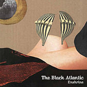 Enshrine by The Black Atlantic