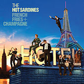 French Fries & Champagne by The Hot Sardines