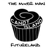 Futureland by The Mixer Man