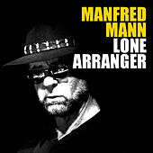 Lone Arranger by Manfred Mann