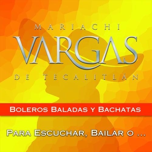 Boleros, Baladas y Bachatas by Mariachi Vargas de Tecalitlan
