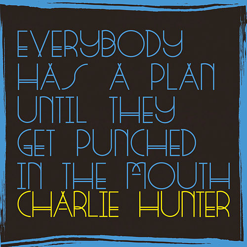 No Money, No Honey by Charlie Hunter