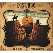 Rage and Tragedy by Lost Dog Street Band