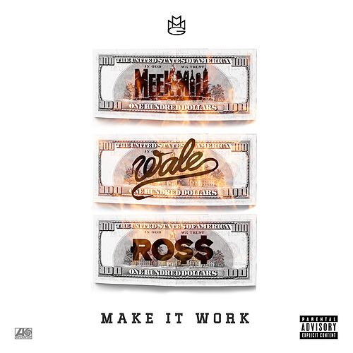 Make It Work (feat. Wale & Rick Ross) by Meek Mill