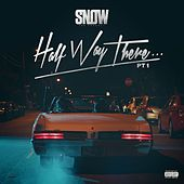 Half Way There...Pt. 1 by Snow Tha Product