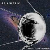 Telemetric by Robert Scott Thompson
