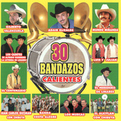 30 Bandazos Calientes by Various Artists