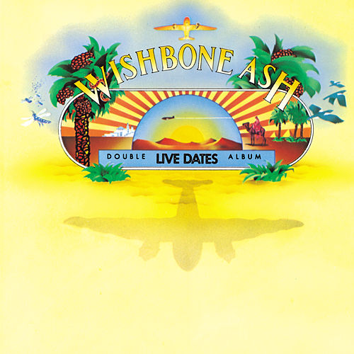 Live Dates by Wishbone Ash