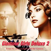 Glamour Girls Deluxe 2 (Finest Nu Jazz Lounge & Chill Bar Classics) by Various Artists