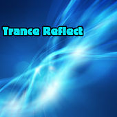 Trance Reflect by Various Artists