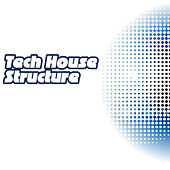 Tech House Structure by Various Artists