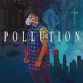 Pollution Reloaded by Yung King