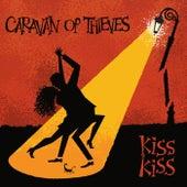 Kiss Kiss by Caravan of Thieves