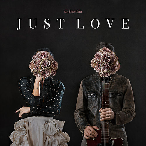 Just Love by Us The Duo