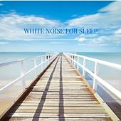 White Noise for Sleep by Deep Sleep Relaxation