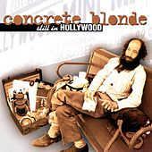 Still In Hollywood by Concrete Blonde
