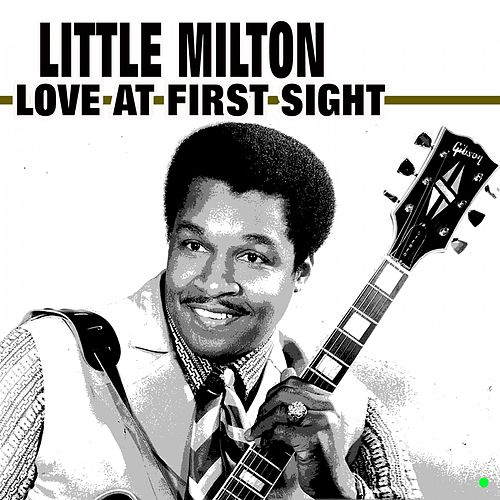 Love at First Sight von Little Milton