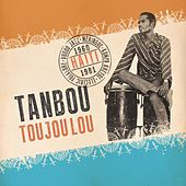 Tanbou Toujou Lou by Various Artists