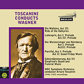 Toscanini Conducts Wagner by Arturo Toscanini