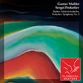 Mahler: Kindertotenlieder, Prokofiev: Symphony No. 3 by Various Artists