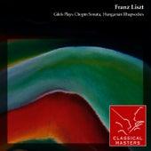Gilels Plays Chopin Sonata, Hungarian Rhapsodies by Emil Gilels