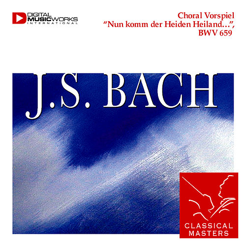 Choral Vorspiel 'Nun komm der Heiden Heiland…', BWV 659 by Prof. Eberhard Kraus