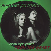From the Heart by Shadow Project
