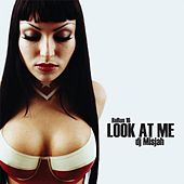 Look At Me by DJ Misjah